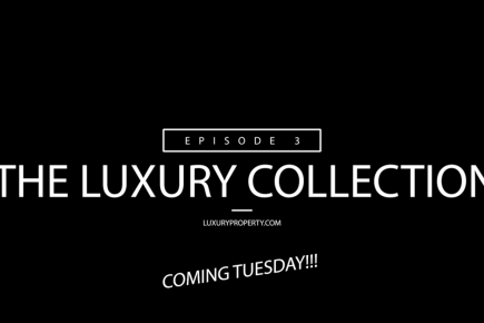 Coming Soon - The Luxury Collection Episode 3