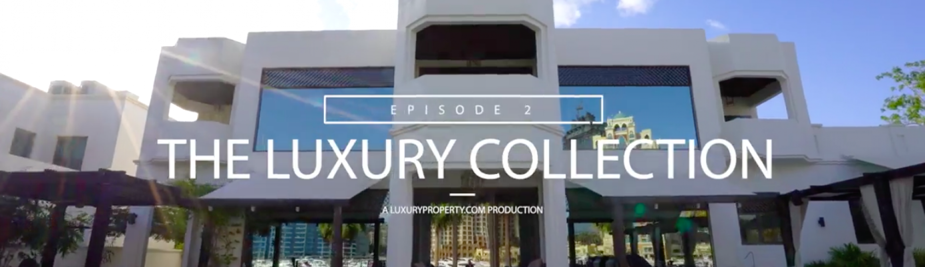 The Luxury Collection: Episode 2